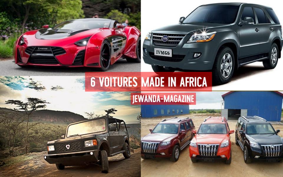 L'AFRIQUE CONSTRUIT SES PROPRES VEHICULES: VOICI LES 6 VOITURES MADE IN AFRICA