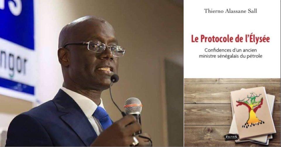 PRESENTATION DU LIVRE «LE PROCOLE DE L'ELYSEE» Thierno Alassane Sall évente un scandale de haut vol sur le dos du peuple à propos des contrats pétroliers et gaziers