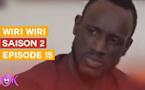 WIRI WIRI - SAISON 2 - EPISODE 15